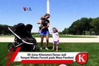 VIDEO : 5K (Lima Kilometer):Taman Jadi Tempat Wisata Favorit pada Masa Pandemi