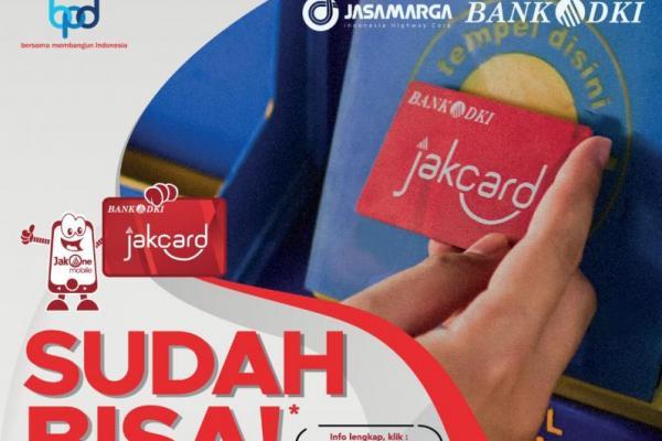 JakCard Bank DKI Kini Bisa Untuk Akses Masuk Jalan Tol